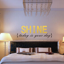 Shine Today Is Your Day Vinyl Art  Bedroom Mural Decal Wall Sticker Quote Decor