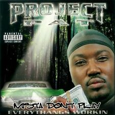 Mista Don't Play: Everythangs Workin [PA] by Project Pat (CD, Feb-2001,...