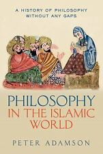 A History of Philosophy: Philosophy in the Islamic World : A History of...