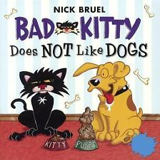 Bad Kitty Picture Bks.: Bad Kitty Does Not Like Dogs by Nick Bruel (2015,...