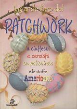 (AA.VV) Il grande libro del patchwork 1998 Demetra 1 edizione