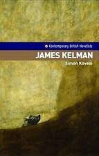 James Kelman (Contemporary British Novelists) (Contemporary British Novelists),