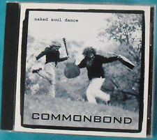 """NAKED SOUL DANCE"" by CommonbonD 1999 CD, folk music, bluesy jazz, acoustic rock"