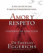 Amor y Respeto - Cuaderno de Ejercicios by Emerson Eggerichs (2011, Paperback)