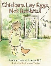 CHICKENS LAY EGGS, NOT RABBITS!! (Brand New Paperback) Nancy Stearns Theiss