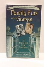 Family Fun and Games : A Hundred Year Tradition by Carolyn Gray Thornton - Book
