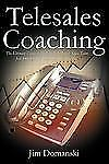 Telesales Coaching : The Ultimate Guide to Helping Your Inside Sales Team...