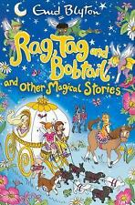 Rag, Tag and Bobtail and Other Magical Stories by Enid Blyton (2016, Paperback)