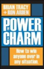 The Power of Charm: How to Win Anyone Over in Any Situation by Brian Tracy, Ron