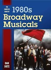 The Complete Book of 1980s Broadway Musicals by Dan Dietz (2016, Hardcover)