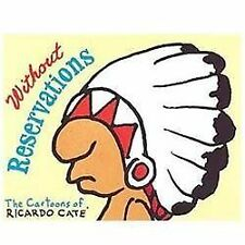 Without Reservations: The Cartoons of Ricardo Cate