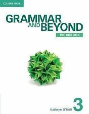Grammar and Beyond: Grammar and Beyond Level 3 Workbook by Kathryn O'Dell...
