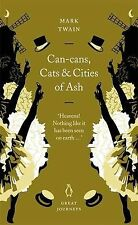 Can-cans, Cats and Cities of Ash (Penguin Great Journeys) Mark Twain Very Good B