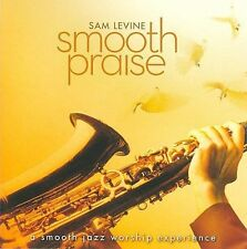Smooth Praise by Sam Levine (Sax/Flute/Horn) (CD, 2009, Spring Hill Music)