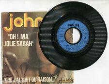 JOHNNY HALLYDAY - ERRER QUE J' AIE TORT - OH MA JOLIE SARAH - VINYLE 45 T.