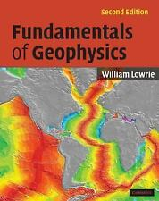 Fundamentals of Geophysics by William Lowrie (2007, Paperback, Revised)