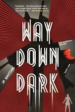 Way Down Dark (The Australia Trilogy)