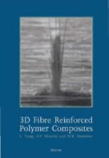3D Fibre Reinforced Polymer Composites by A. P. Mouritz, L. Tong and M. K....