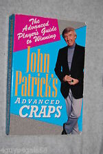 John Patrick's Advanced Craps : The Sophisticated Player's Guide to Winning b...