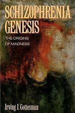 Schizophrenia Genesis: The Origins of Madness (Series of Books in Psychology)