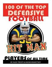 100 of the Top Defensive Football Players of All Time by Alex Trost and Vadim...