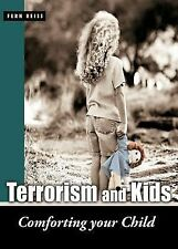 Terrorism and Kids : Comforting Your Child by Fern Reiss (2001, Paperback)