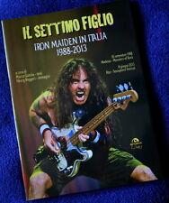Il settimo figlio Iron Maiden in Italia 1988-2013 Libro BOOK Arcana no lp Ac Dc