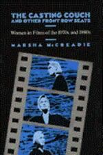 The Casting Couch and Other Front Row Seats : Women in Films of the 1970s and...