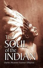 Native American: The Soul of the Indian by Charles Alexander (Ohiyesa)...