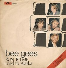 "45 TOURS / 7"" SINGLE--BEE GEES--RUN TO ME / ROAD TO ALASKA ""IMPORT ITALIEN"""