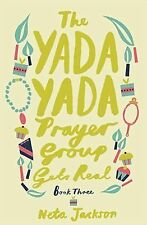 The Yada Yada Prayer Group Gets Real 3 by Neta Jackson (2013, Paperback)