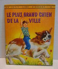 Un Petit Livre D'Argent #275  LE PLUS GRAND CHIEN DE LA VILLE - 1957