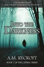 Into the Darkness by A. M. Rycroft (2016, Paperback)