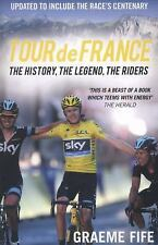 NEW - Tour de France: The History. The Legend. The Riders.