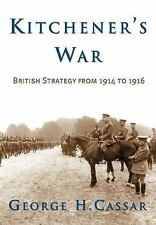 KITCHENER'S WAR British Strategy from 1914-1916 BRAND NEW HARDCOVER