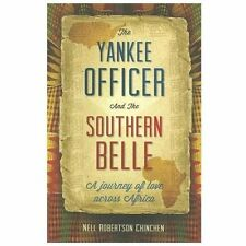 Biography: The Yankee Officer and the Southern Belle : A Journey of Love...