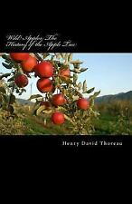 Wild Apples: the History of the Apple Tree by Henry David Thoreau (2015,...