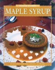 Maple Syrup: 40 Recipes for Fine Dining at Home (Flavours Cookbook)