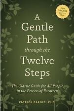 A Gentle Path Through the Twelve Steps : The Classic Guide for All People in...