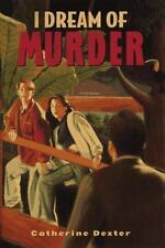 I Dream of Murder by Catherine Dexter (1997, Hardcover) NEW, mystery & memories