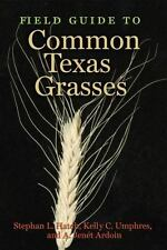 Field Guide to Common Texas Grasses Texas A&M AgriLife Research and Extension S
