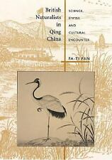 British Naturalists in Qing China: Science, Empire, and Cultural Encou-ExLibrary
