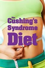 The Cushing's Syndrome Diet by Stan Underhill (2010, Paperback)