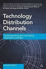 Technology Distribution Channels by Julian Dent (2014, Paperback)