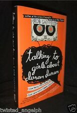 Talking to Girls About Duran Duran by Rob Sheffield [Hardcover]