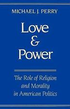 Love and Power: The Role of Religion and Morality in American Politics