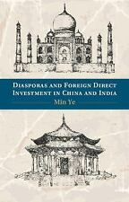 Diasporas and Foreign Direct Investment in China and India by Min Ye (2014,...
