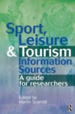 Sport, Leisure and Tourism Information Sources : A Guide for Researchers by...