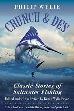 Crunch and Des : Classic Stories of Saltwater Fishing by Philip Wylie (2014,...