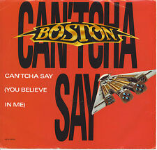 BOSTON  Can'tcha Say / Cool The Engines 45 with PicSleeve